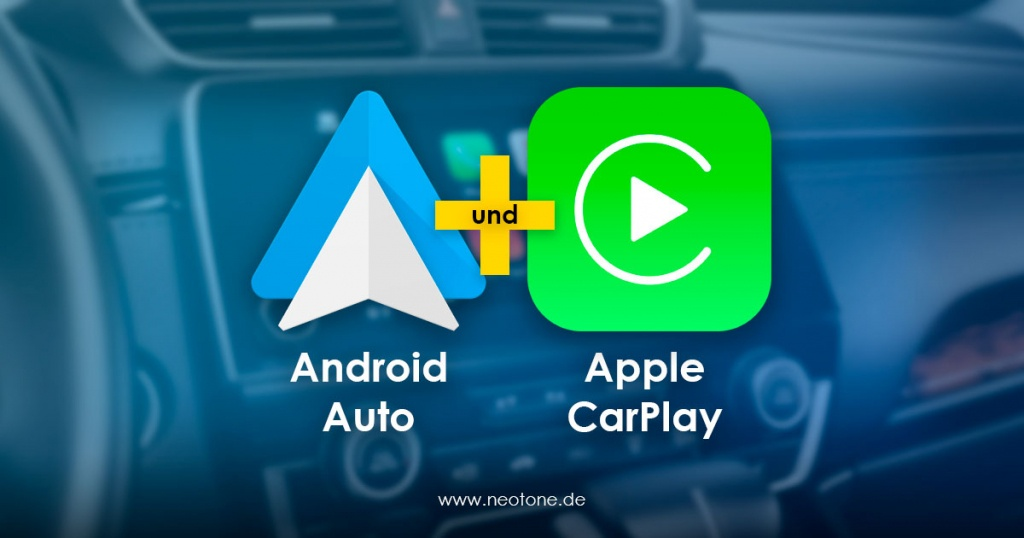 Apple CarPlay und Android Auto | NEOTONE Online Shop